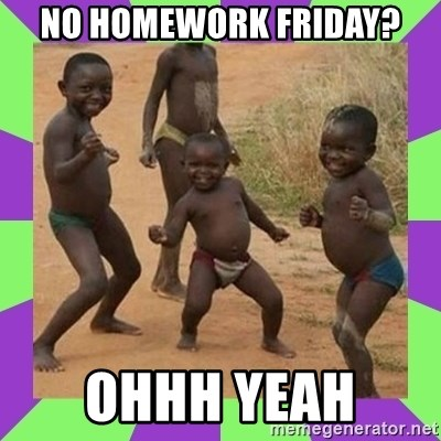 african kids dancing - NO HOMEWORK FRIDAY? OHHH YEAH