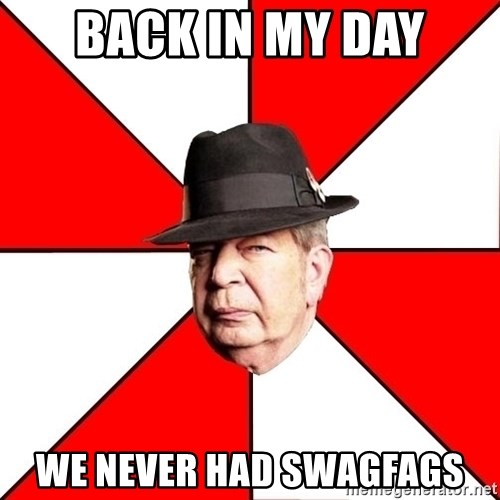 Pawn Stars - Back in my day WE NEVER HAD SWAGFAGS