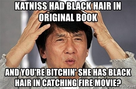Jackie Chan - Katniss had black hair in original book and you're bitchin' she has black hair in catching fire movie?