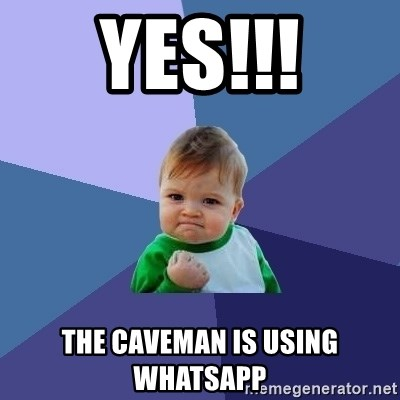 Success Kid - Yes!!! The caveman is using whatsapp