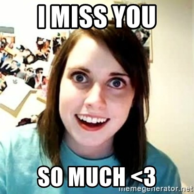 Overly Attached Girlfriend 2 - I miss you SO MUCH <3