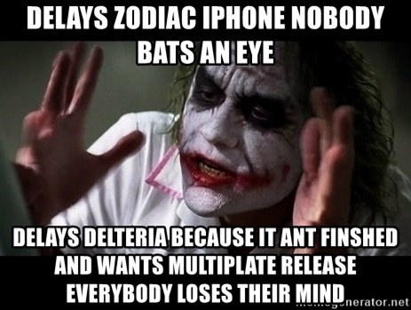 joker mind loss - delays zodiac iphone nobody bats an eye delays delteria because it ant finshed and wants multiplate release everybody loses their mind