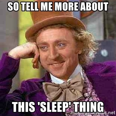 Charlie meme - so tell me more about this 'sleep' thing