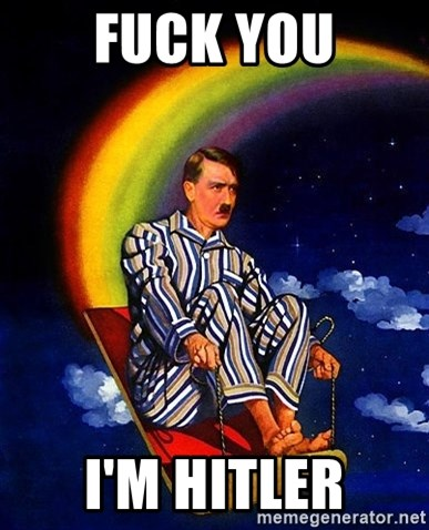 Bed Time Hitler - FUCK YOU I'M HITLER