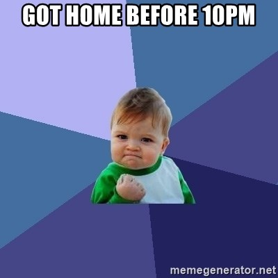 Success Kid - Got home before 10pm