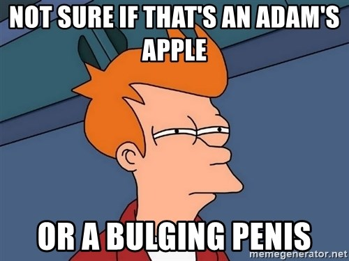 Futurama Fry - Not sure if that's an Adam's apple  or a bulging penis