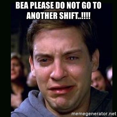 crying peter parker - Bea please do not go to another shift..!!!!