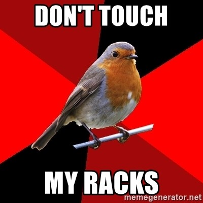 Retail Robin - Don't touch  my racks