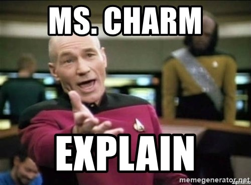 Why the fuck - Ms. Charm  Explain