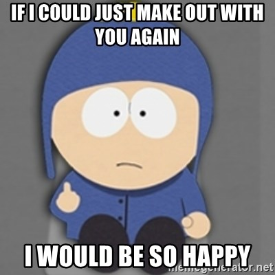 South Park Craig - if i could just make out with you again i would be so happy