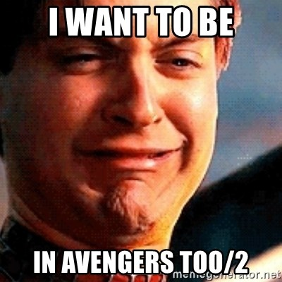 Crying Tobey Maguire - I want to be in Avengers too/2