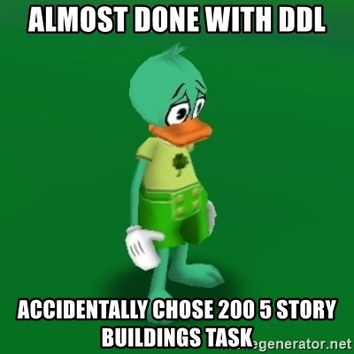 Toontown Problems - Almost done with ddl aCCIDENTALLY CHOSE 200 5 STORY BUILDINGS TASK