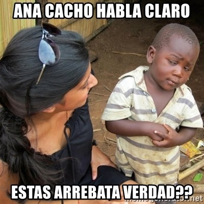 So You're Telling me - ANA CACHO HABLA CLARO ESTAS ARREBATA VERDAD??
