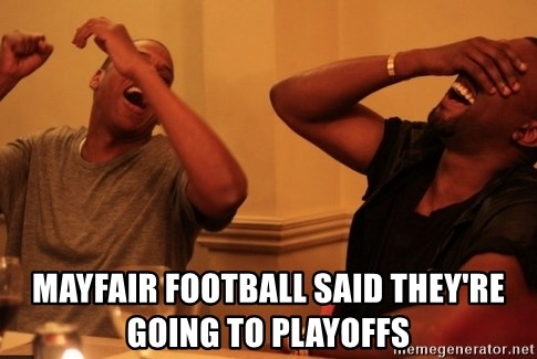 kanye west jay z laughing -  MAYFAIR FOOTBALL SAID THEY'RE GOING TO PLAYOFFS
