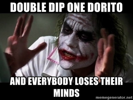 joker mind loss - Double dip one Dorito AND EVERYBODY LOSES THEIR MINDS