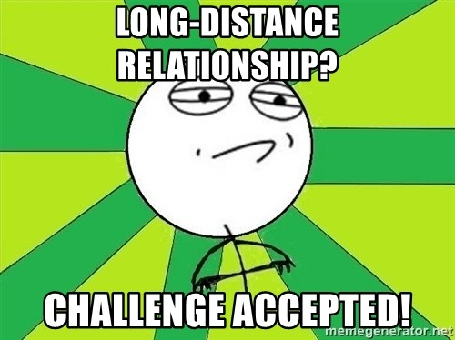 Challenge Accepted 2 - long-distance relationship? challenge accepted!