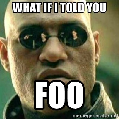 What If I Told You - what if i told you foo