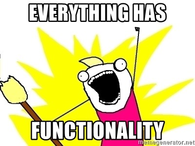X ALL THE THINGS - Everything has functionality