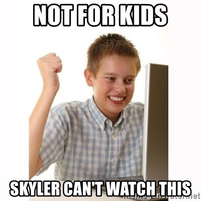 Computer kid - Not for kids Skyler can't watch this