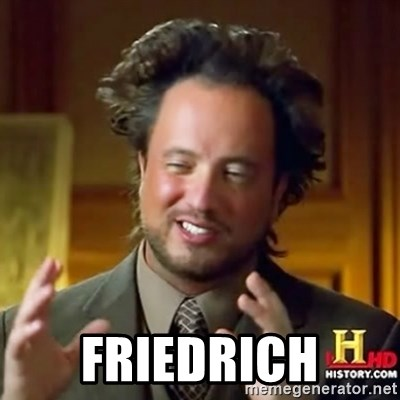 ancient alien guy -  Friedrich