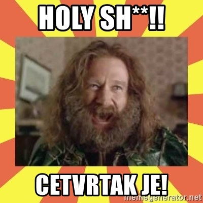 robin williams - HOLY SH**!! CETVRTAK JE!