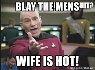 Patrick Stewart WTF - BLAY THE MENS WIFE IS HOT!