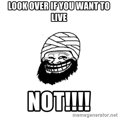 Trollhammad - LOOK OVER IF YOU WANT TO LIVE NOT!!!!