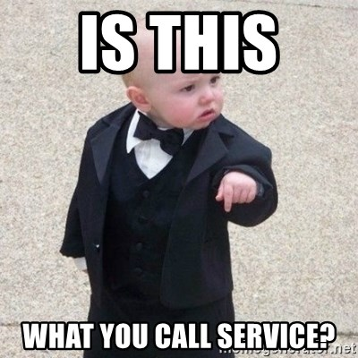 Mafia Baby - IS THIS  WHAT YOU CALL SERVICE?