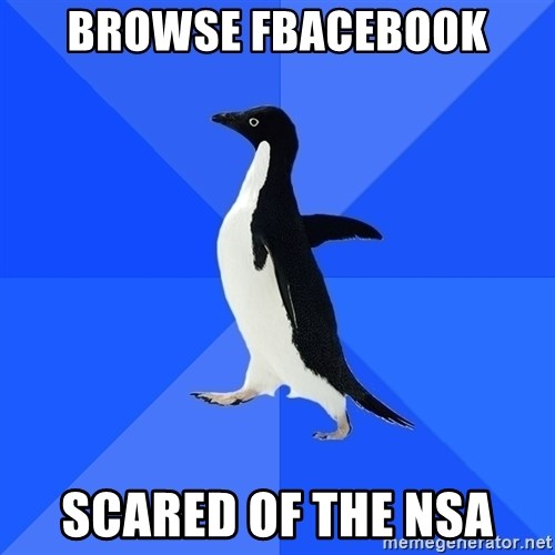 Socially Awkward Penguin - BROWSE FBACEBOOK Scared of THE NSA