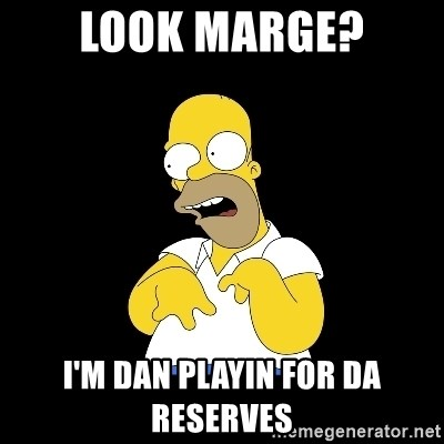 look-marge - LOOK MARGE? I'M DAN PLAYIN FOR DA RESERVES