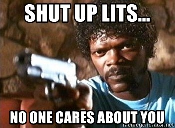 Pulp Fiction - SHUT UP LITS... NO ONE CARES ABOUT YOU