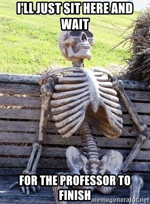 Waiting Skeleton - I'll just sit here and wait For the professor to finish