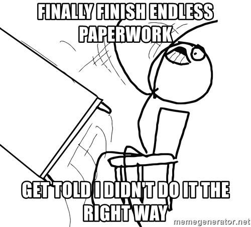 Desk Flip Rage Guy - Finally finish endless paperwork get told i didn't do it the right way