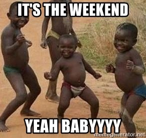 african children dancing - It's the weekend Yeah babyyyy