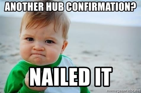 fist pump baby - another hub confirmation? nailed it