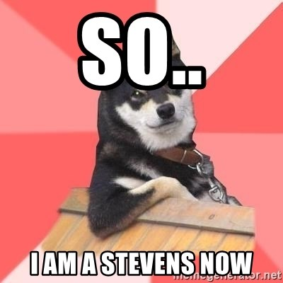 Cool Dog - SO.. I AM A STEVENS NOW