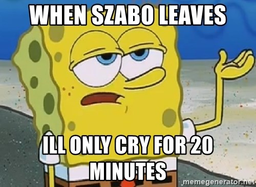Only Cried for 20 minutes Spongebob - WHEN SZABO LEAVES ILL ONLY CRY FOR 20 MINUTES