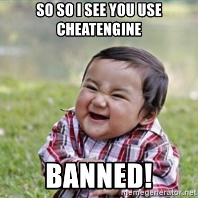 evil plan kid - So so i see you use cheatengine banned!