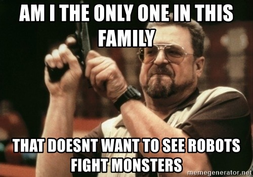 Walter Sobchak with gun - AM I The ONLY ONE IN THIS FAMILY THAT DOESNT WANT TO SEE ROBOTS FIGHT MONSTERS