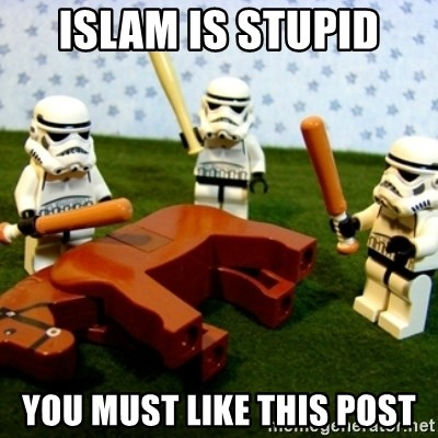 Storm troopers beating dead horse - islam is stupid you must like this post