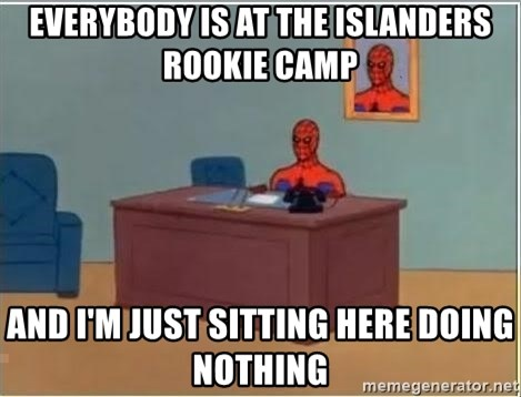 Spiderman Desk - Everybody is at the islanders rookie camp And I'm just sitting here doing nothing