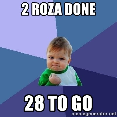 Success Kid - 2 ROZA DONE 28 TO GO