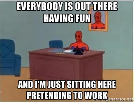 Spiderman Desk - Everybody is out there having fun And I'm just sitting here pretending to work
