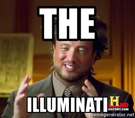 Ancient Aliens - tHE ILLUMINATI