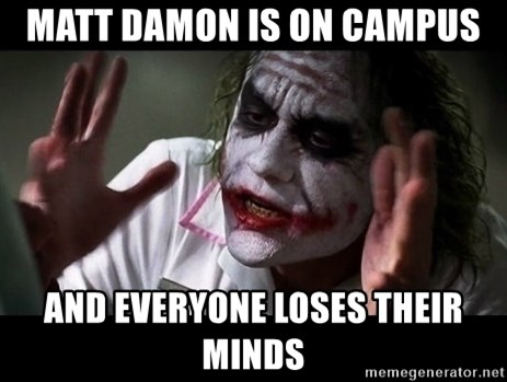 joker mind loss - Matt Damon is on campus And everyone loses their minds