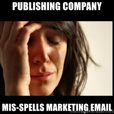 First World Problems - Publishing company Mis-spells marketing email