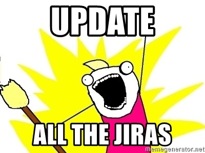 X ALL THE THINGS - update all the JIRAs