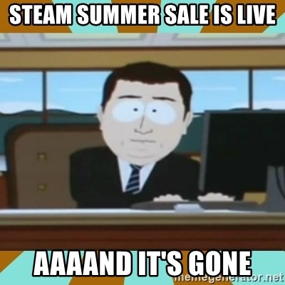 And it's gone - Steam Summer sale is live aaaand it's gone