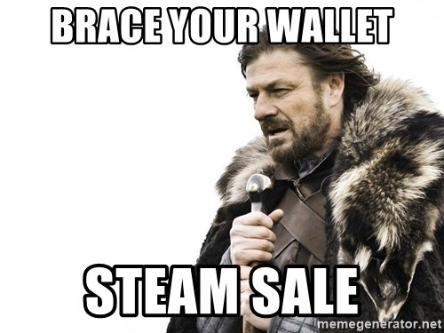 Winter is Coming - Brace your wallet steam sale