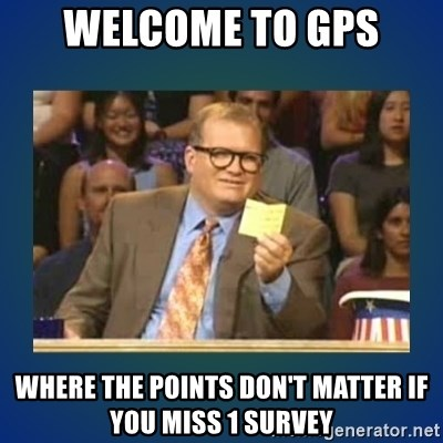 drew carey - Welcome to GPS Where the points don't matter if you miss 1 survey